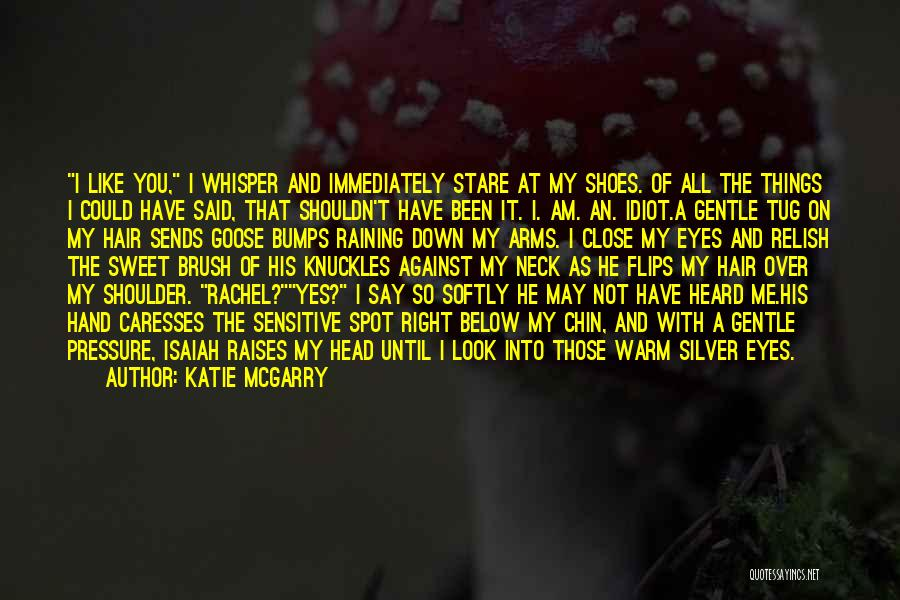 Guy You Really Like Quotes By Katie McGarry