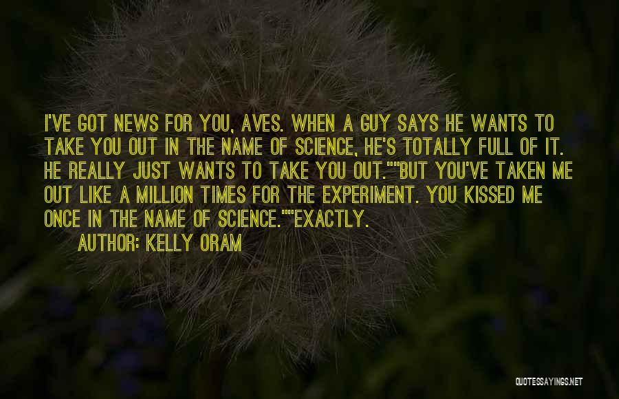 Guy You Really Like Quotes By Kelly Oram