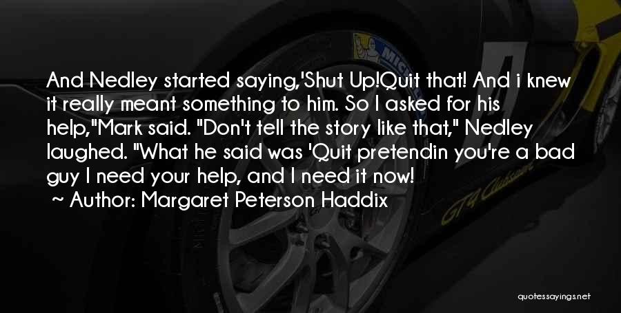 Guy You Really Like Quotes By Margaret Peterson Haddix