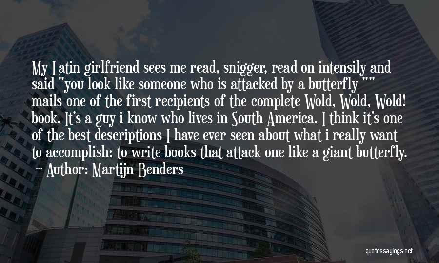 Guy You Really Like Quotes By Martijn Benders