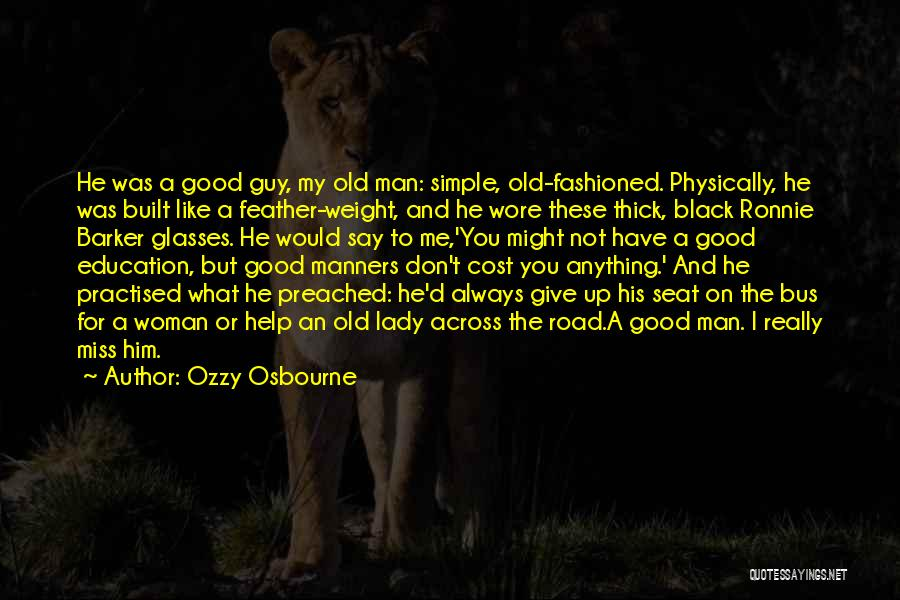 Guy You Really Like Quotes By Ozzy Osbourne