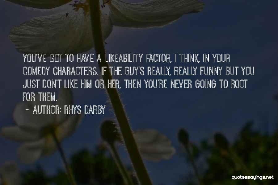 Guy You Really Like Quotes By Rhys Darby