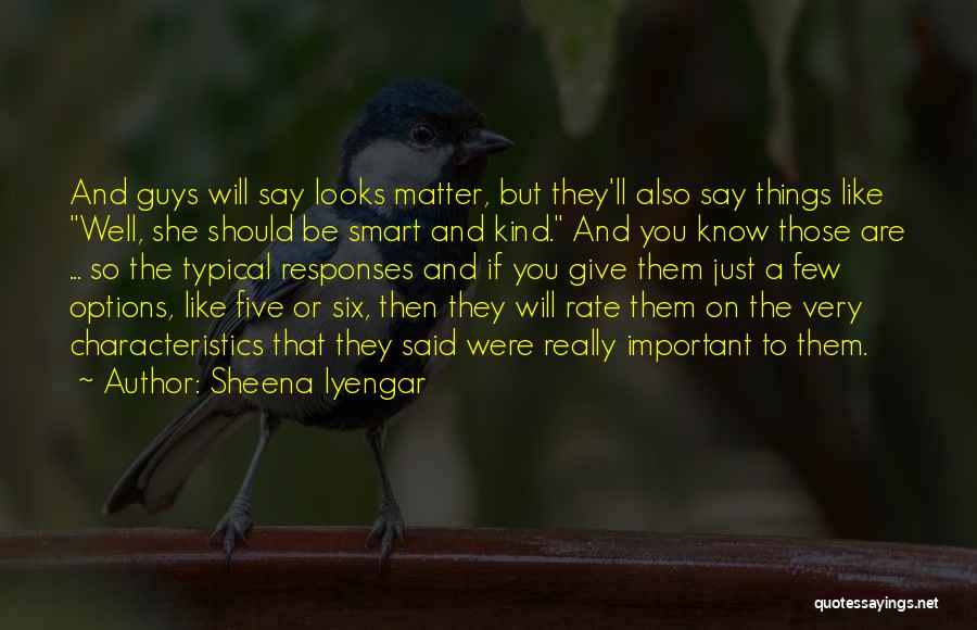 Guy You Really Like Quotes By Sheena Iyengar