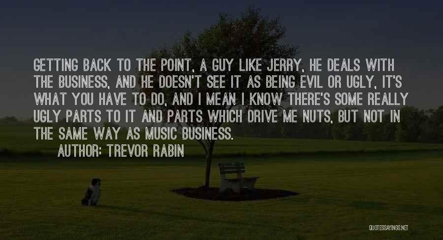 Guy You Really Like Quotes By Trevor Rabin