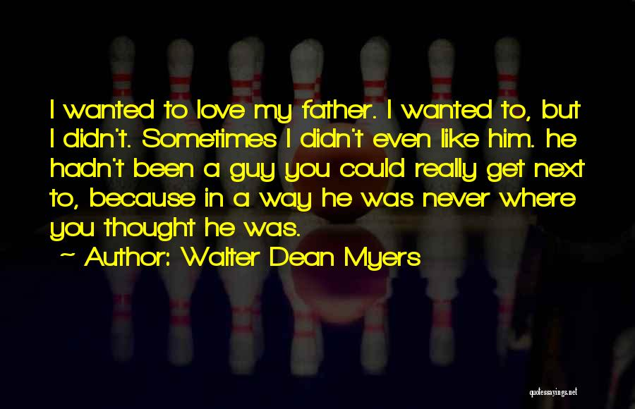 Guy You Really Like Quotes By Walter Dean Myers