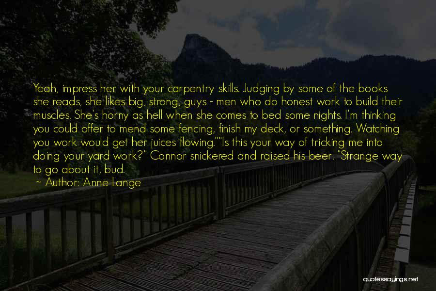 Guys And Their Friends Quotes By Anne Lange