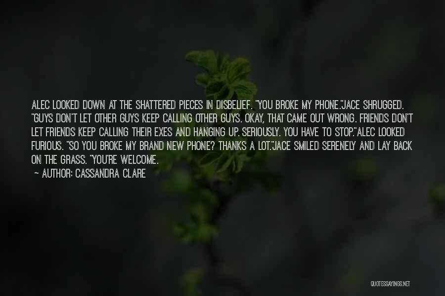 Guys And Their Friends Quotes By Cassandra Clare