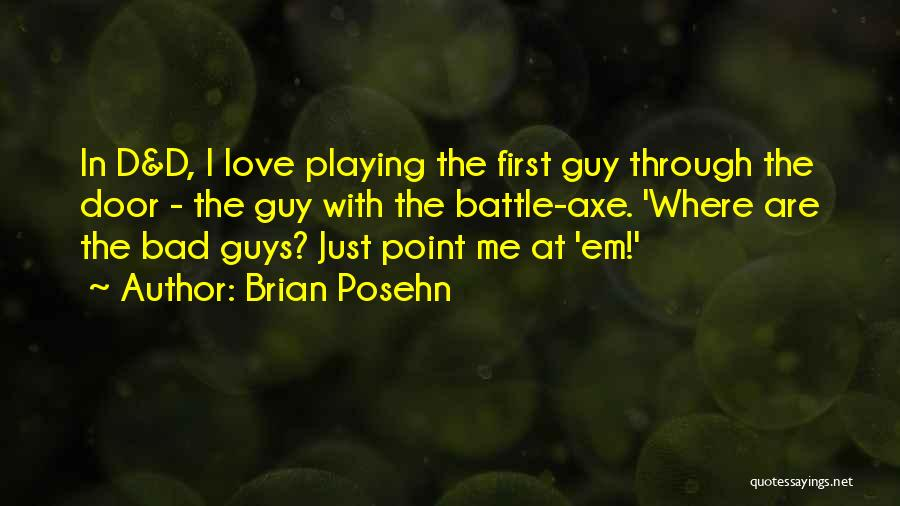 Guys First Love Quotes By Brian Posehn
