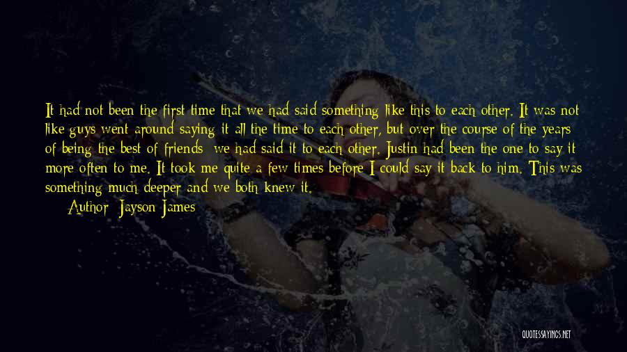Guys First Love Quotes By Jayson James