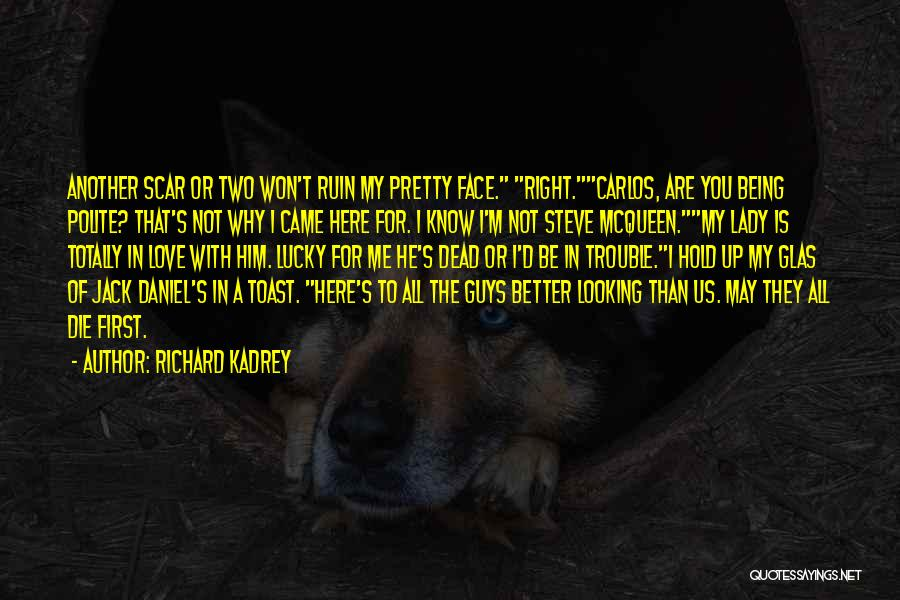 Guys First Love Quotes By Richard Kadrey