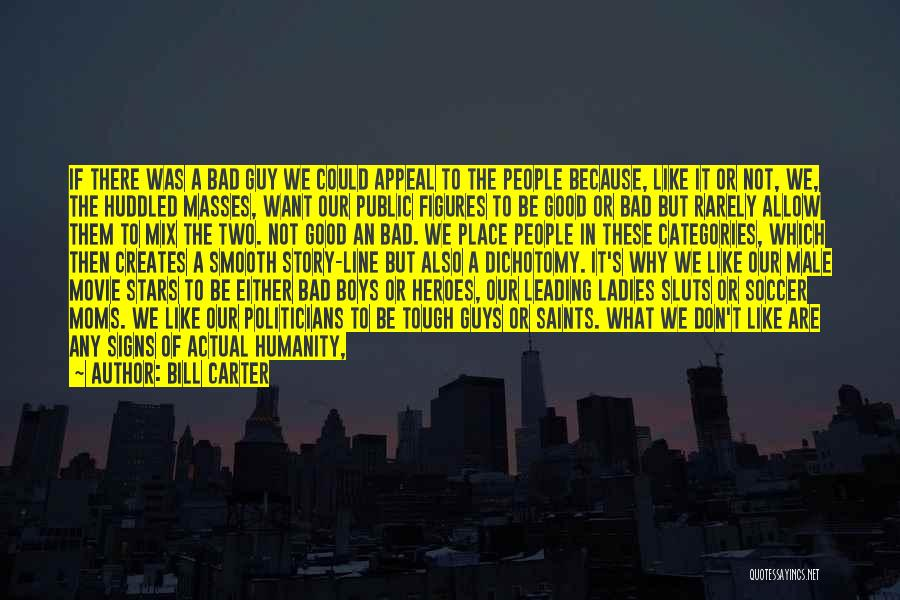 Guys Leading You On Quotes By Bill Carter
