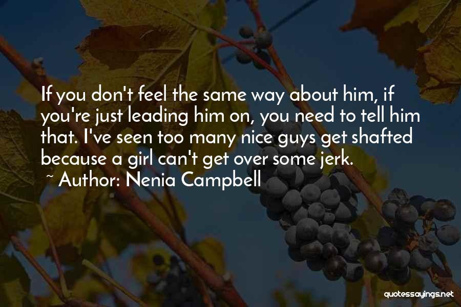 Guys Leading You On Quotes By Nenia Campbell
