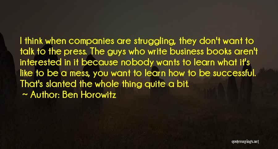 Guys Mess Up Quotes By Ben Horowitz