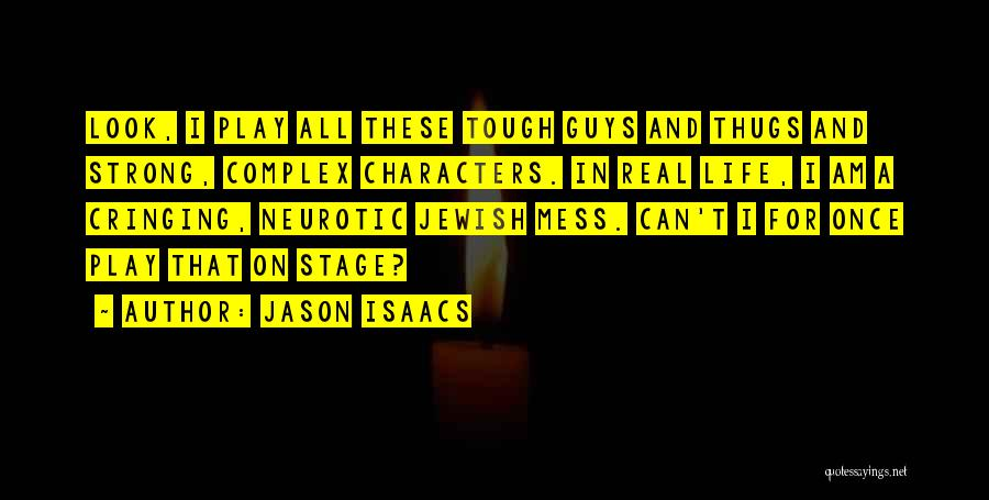 Guys Mess Up Quotes By Jason Isaacs