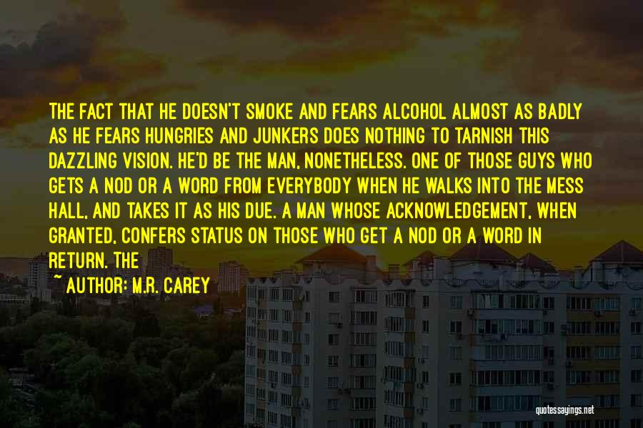Guys Mess Up Quotes By M.R. Carey