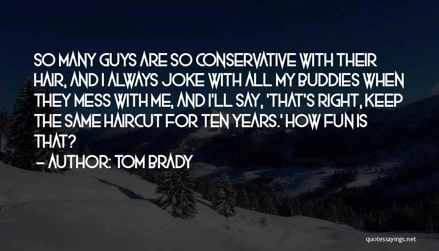 Guys Mess Up Quotes By Tom Brady