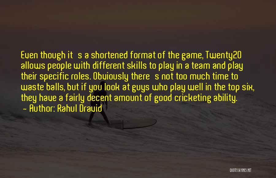 Guys Who Are A Waste Of Time Quotes By Rahul Dravid