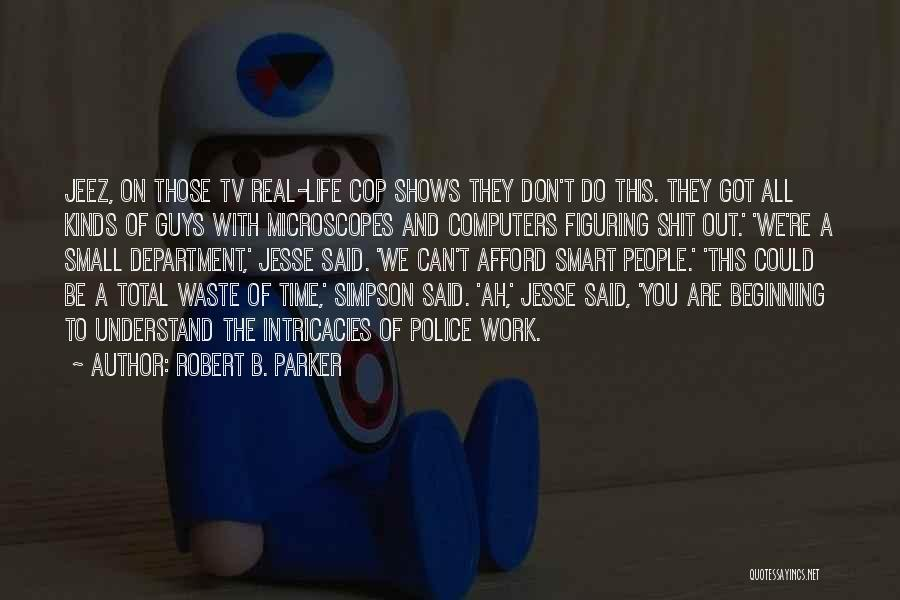 Guys Who Are A Waste Of Time Quotes By Robert B. Parker