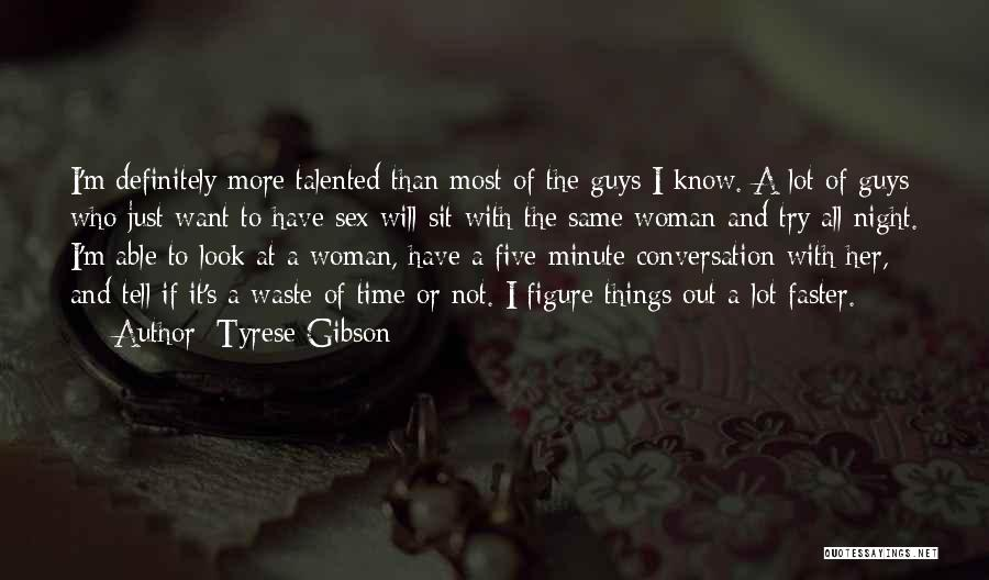Guys Who Are A Waste Of Time Quotes By Tyrese Gibson