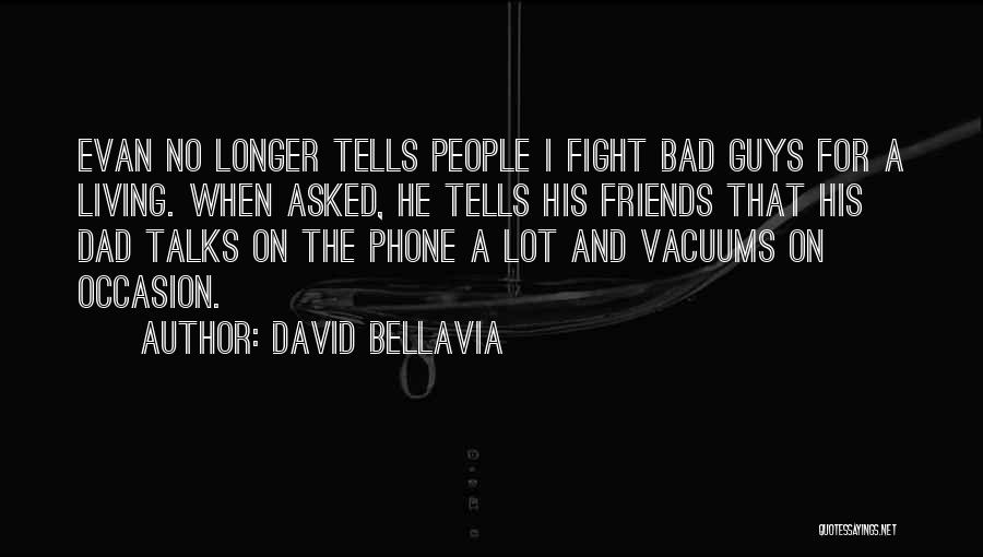 Guys Who Just Want To Be Friends Quotes By David Bellavia