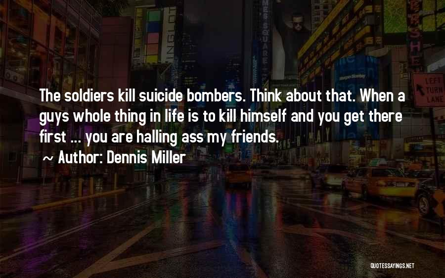 Guys Who Just Want To Be Friends Quotes By Dennis Miller