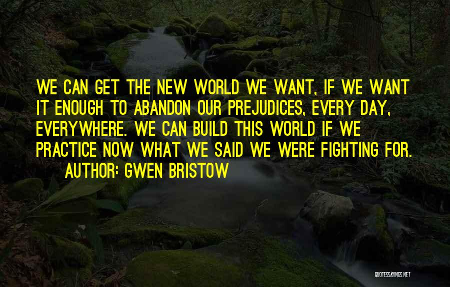 Gwen Bristow Quotes 520823