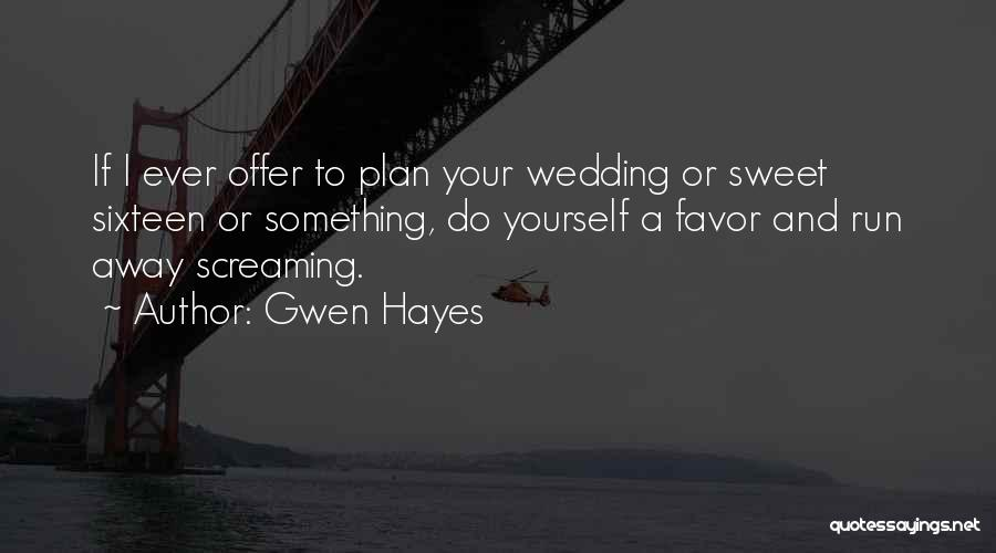 Gwen Hayes Quotes 802947