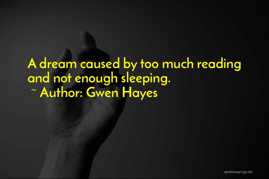 Gwen Hayes Quotes 915240