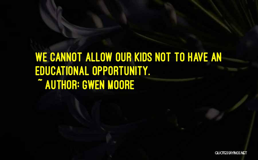 Gwen Moore Quotes 511243