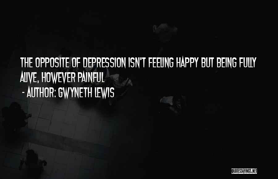Gwyneth Lewis Quotes 1222884