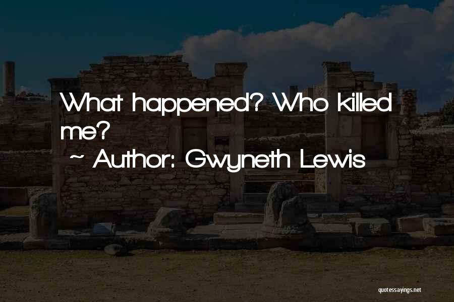 Gwyneth Lewis Quotes 1472796