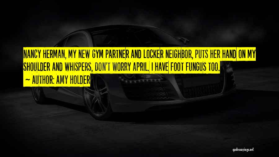Gym Partner Quotes By Amy Holder