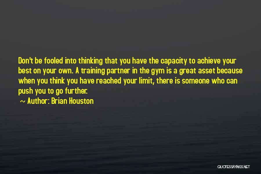 Gym Partner Quotes By Brian Houston