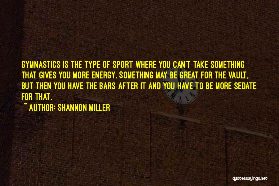 Gymnastics Vault Quotes By Shannon Miller