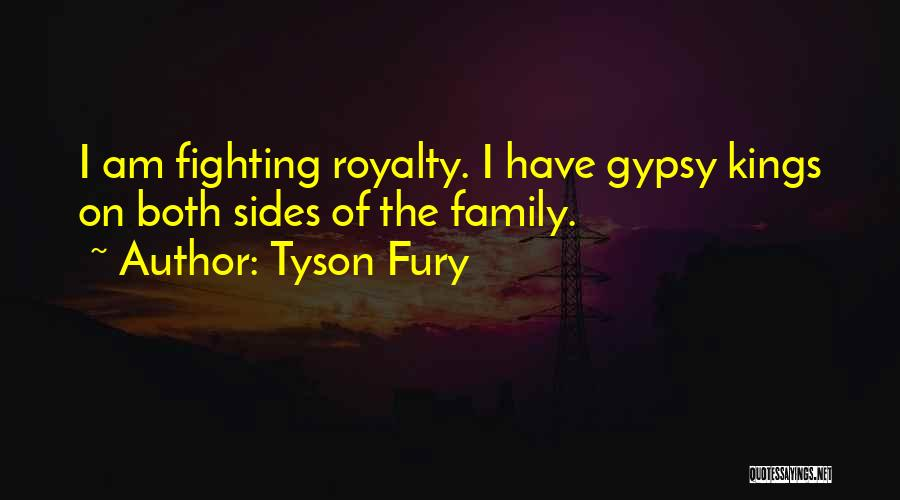 Gypsy Kings Quotes By Tyson Fury