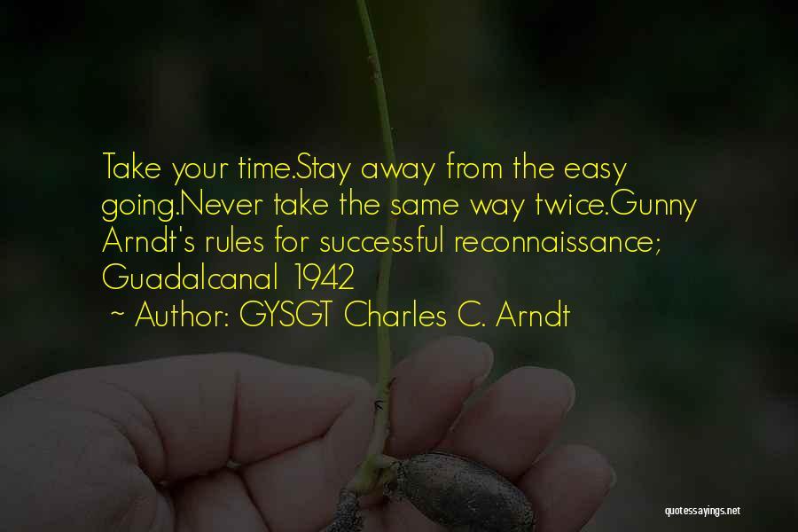 GYSGT Charles C. Arndt Quotes 878382