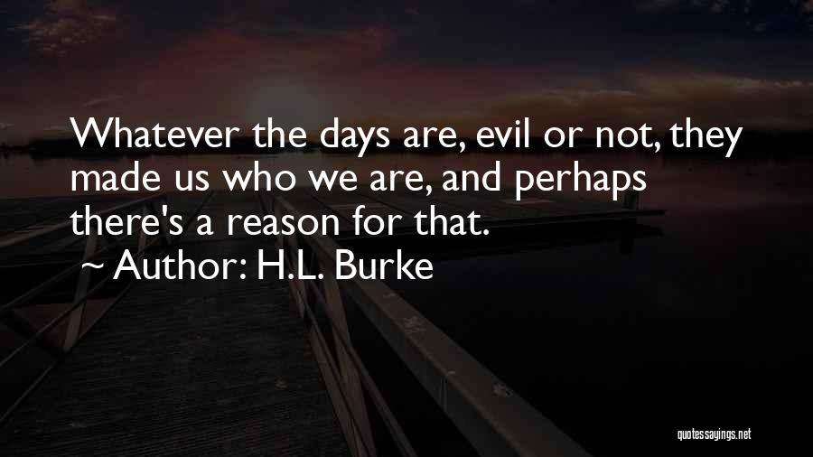 H.L. Burke Quotes 2132535