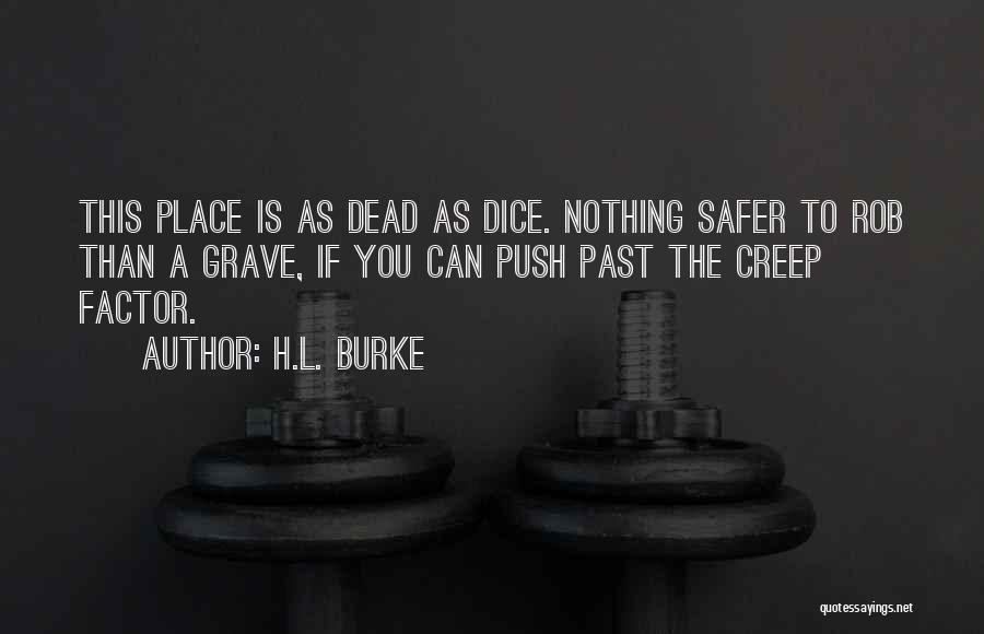 H.L. Burke Quotes 2205241