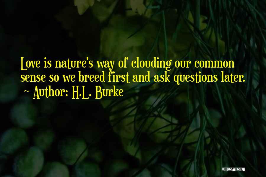 H.L. Burke Quotes 740974