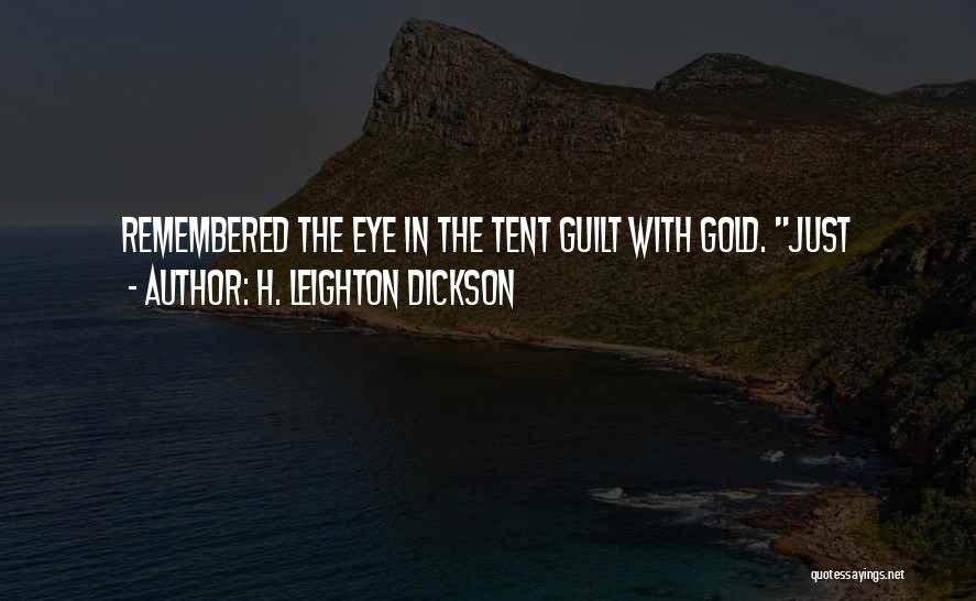 H. Leighton Dickson Quotes 1368382