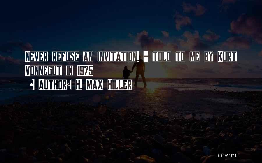 H. Max Hiller Quotes 2190835