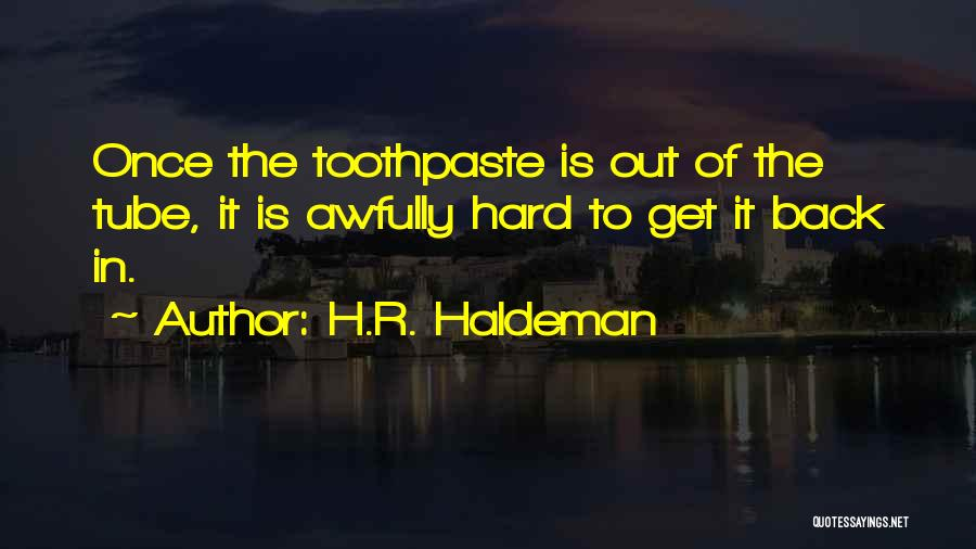 H.R. Haldeman Quotes 1345080