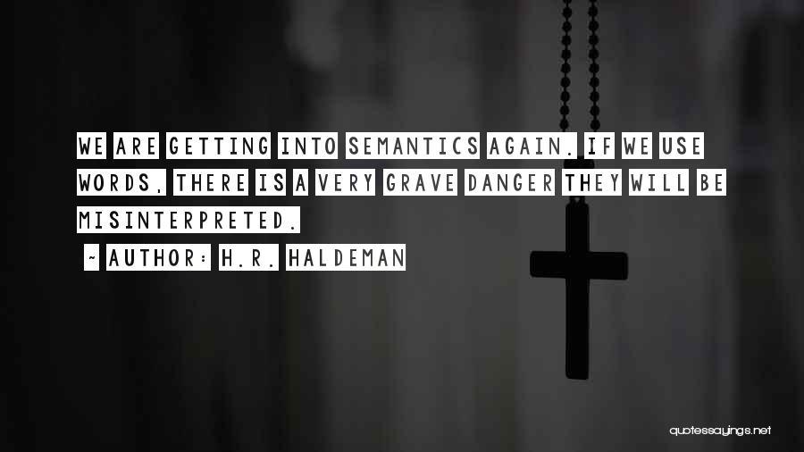 H.R. Haldeman Quotes 553937