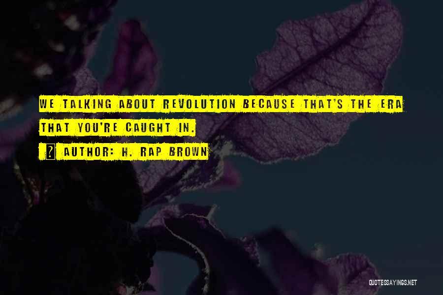 H. Rap Brown Quotes 162791