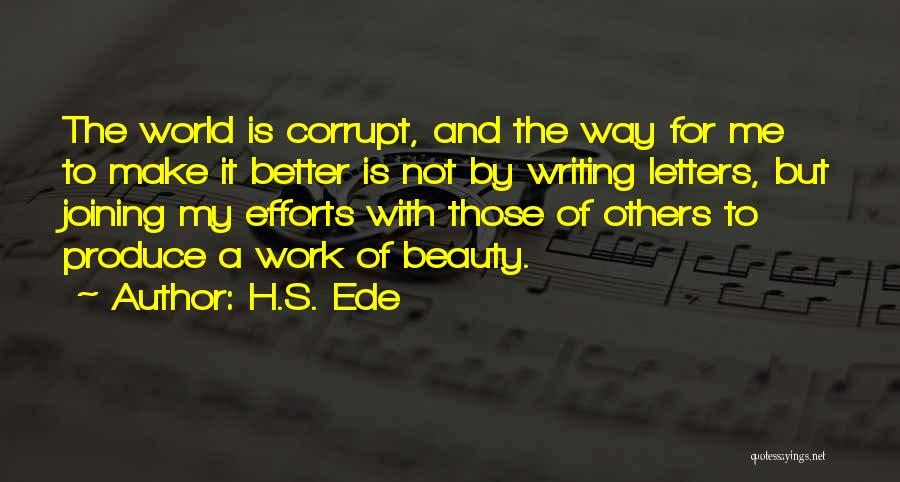 H.S. Ede Quotes 1500584