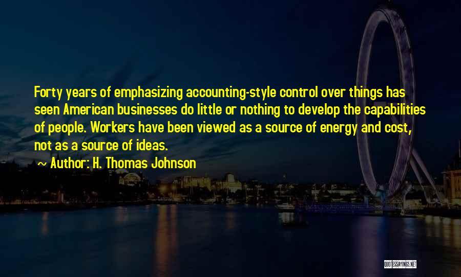 H. Thomas Johnson Quotes 1001982