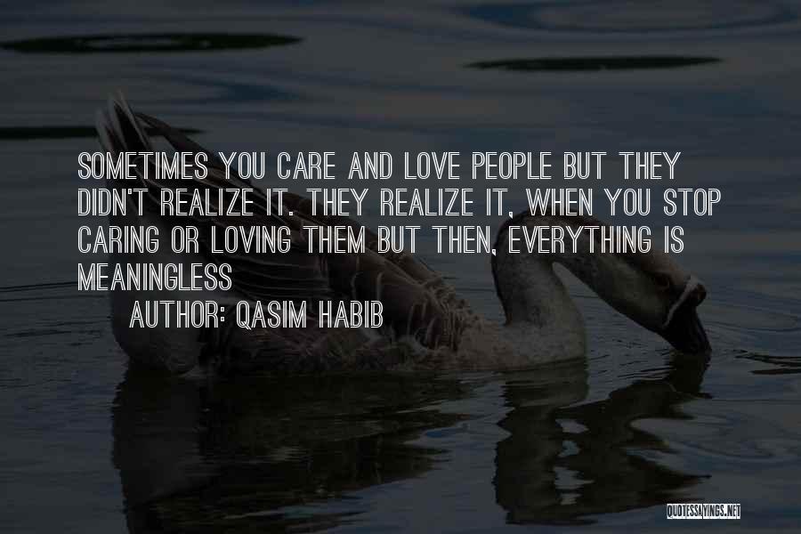 Habib Quotes By Qasim Habib