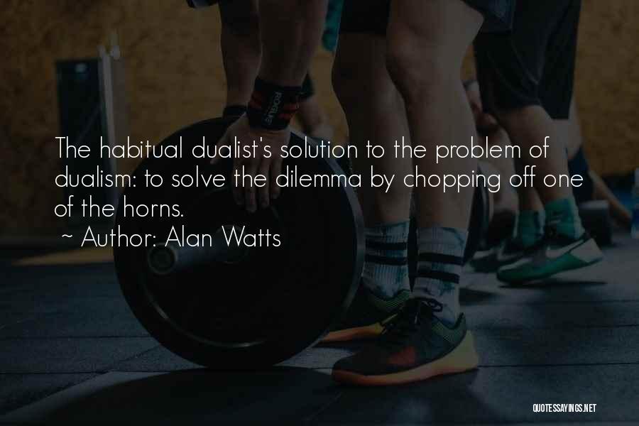 Habitual Quotes By Alan Watts