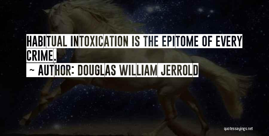 Habitual Quotes By Douglas William Jerrold
