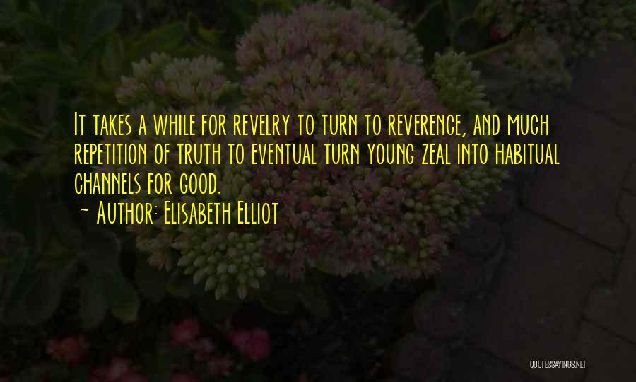Habitual Quotes By Elisabeth Elliot